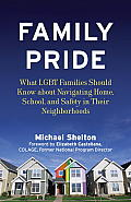 Family Pride: What LGBT Families Should Know about Navigating Home, School, and Safety in Their Neighborhoods (Queer Action/Queer Ideas Book) Cover