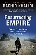Resurrecting Empire Western Footprints & Americas Perilous Path in the Middle East