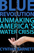 Blue Revolution: Unmaking America's Water Crisis Cover