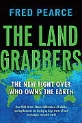 Land Grabbers The New Fight over Who Owns the Earth
