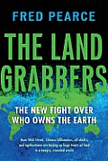 The Land Grabbers: The New Fight over Who Owns the Earth Cover