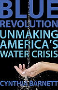 Blue Revolution Unmaking Americas Water Crisis