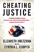 Cheating Justice: How Bush and Cheney Attacked the Rule of Law and Plotted to Avoid Prosecution--And What We Can Do about It Cover
