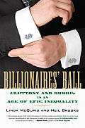 Billionaires Ball Gluttony & Hubris in an Age of Epic Inequality