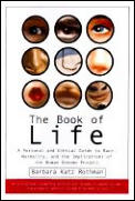 Book of Life : a Personal and Ethical Guide To Race, Normality, and the Implications of the Human Genome Project (01 Edition)