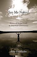 See Me Naked: Stories of Sexual Exile in American Christianity Cover