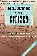 Slave & Citizen The Classic Comparative Study of Race Relations in the Americas