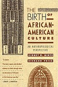 Birth of African-american Culture : an Anthropological Perspective (92 Edition)