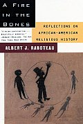 Fire in the Bones : Reflections on African-american Religious History (95 Edition) Cover