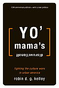 Yo Mamas Disfunktional Fighting the Culture Wars in Urban America