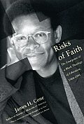 Risks of Faith The Emergence of a Black Theology of Liberation 1968 1998