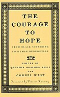 Courage To Hope : From Black Suffering To Human Redemption (99 Edition)