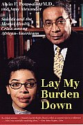 Lay My Burden Down : Suicide and the Mental Health Crisis Among African-americans (00 Edition)