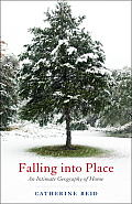 Falling Into Place: An Intimate Geography of Home