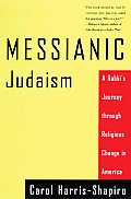 Messianic Judaism : a Rabbis Journey Through Religious Change in America (99 Edition)