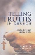 Telling Truths in Church Scandal Flesh & Christian Speech