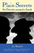 Plain Secrets An Outsider Among the Amish