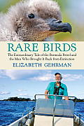 Rare Birds: The Extraordinary Tale of the Bermuda Petrel and the Man Who Brought It Back from Extinction Cover