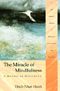 Miracle Of Mindfulness A Manual on Meditation