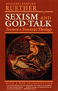 Sexism and God Talk: Toward a Feminist Theology