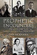 Prophetic Encounters Religion & the American Radical Tradition