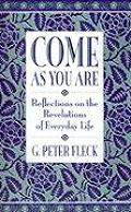 Come as You Are: Reflections on the Revelations of Everyday Life