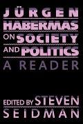Jurgen Habermas On Society & Politics A Reader