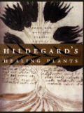 Hildegards Healing Plants From The Medie