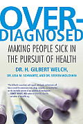 Overdiagnosed: Making People Sick in the Pursuit of Health Cover