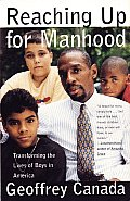 Reaching Up for Manhood Transforming the Lives of Boys in America