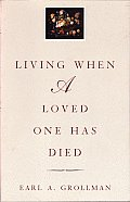 Living When A Loved One Has Died 3rd Edition