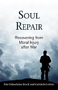 Soul Repair: Recovering from Moral Injury After War Cover