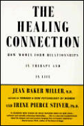 Healing Connection : How Women Form Relationships in Therapy and in Life (97 Edition)