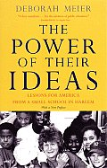 Power of Their Ideas Lessons for America from a Small School in Harlem