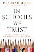 In Schools We Trust Creating Communities