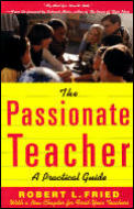 Passionate Teacher : a Practical Guide ((2ND)01 Edition)