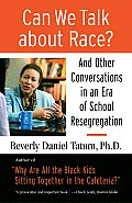 Can We Talk about Race & Other Conversations in an Era of School Resegregation