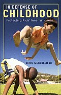 In Defense of Childhood: Protecting Kids# Inner Wildness
