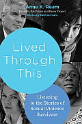 Lived Through This Listening To The Stories Of Sexual Violence Survivors
