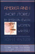 America & I Short Stories by American Jewish Women Writers