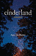 Cinderland A Memoir