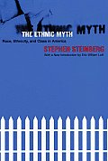 Ethnic Myth : Race, Ethnicity, and Class in America ((Rev)01 Edition)