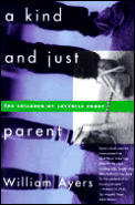 A Kind and Just Parent: The Children of the Juvenile Court