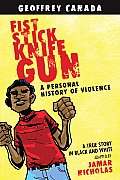 Fist Stick Knife Gun A Personal History of Violence