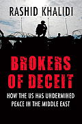 Brokers of Deceit How the US Has Undermined Peace in the Middle East