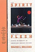 Spirit & the Flesh Sexual Diversity in American Indian Culture