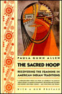 Sacred Hoop Recovering the Feminine in American Indian Traditions