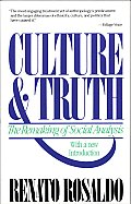 Culture & Truth The Remaking of Social Analysis