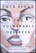 The Vulnerable Observer: Anthropology That Breaks Your Heart Cover