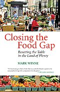 Closing the Food Gap Resetting the Table in the Land of Plenty